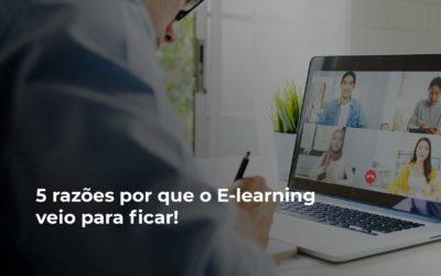 5 razões por que o e-learning veio para ficar!