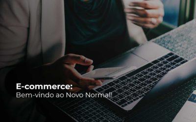 E-commerce: bem-vindo ao Novo Normal!